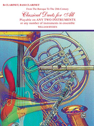 Classical Duets for All (From the Baroque to the 20th Century): B-flat Clarinet, Bass Clarinet (For All Series)