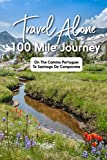 Travel Alone 100 Mile Journey On The Camino Portugues To Santiago De Compestela: Walking Adventures Portugal