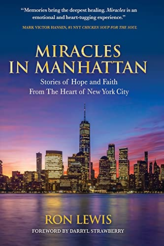 Miracles in Manhattan: Stories of Hope and Faith From The Heart of New York City