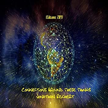 Connections Around These Things (Editions 2019)