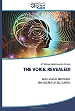 THE VOICE: REVEALED!: GIRO VOCAL MOTION© THE SECRET OF BEL CANTO