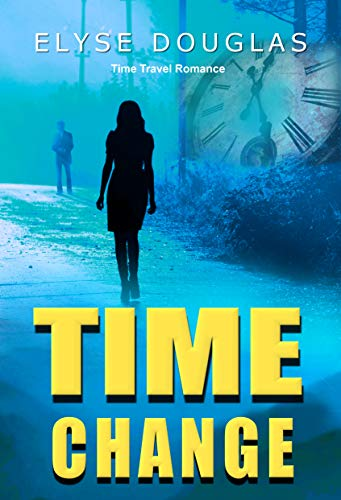 Time Change: A Time Travel Romance Novel