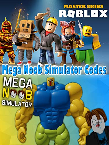 roblox noob skins de roblox Roblox Mega Noob Simulator Codes Codes List Guide Unofficial Book 3 Kindle Edition By Roonaldo Fernades Humor Entertainment Kindle Ebooks Amazon Com