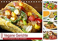 Vegane Gerichte. Abwechslungsreich, kreativ und koestlich (Tischkalender 2022 DIN A5 quer): Die vegane Ernaehrung ist exquisit und einfacher als man denkt! (Monatskalender, 14 Seiten )