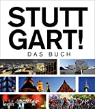 Stuttgart! Das Buch - Thomas Borgmann