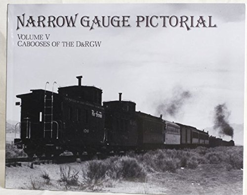 Narrow Gauge Pictorial, Volume 5: Cabooses of the D&RGW