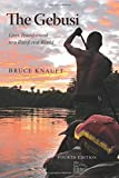 The Gebusi: Lives Transformed in a Rainforest World, Fourth Edition