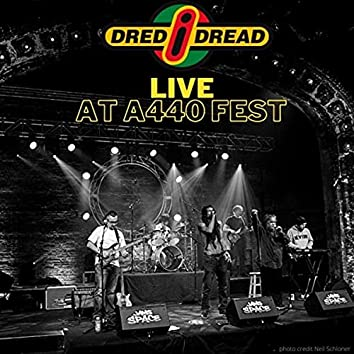 Dred I Dread (Live at A440 Fest)