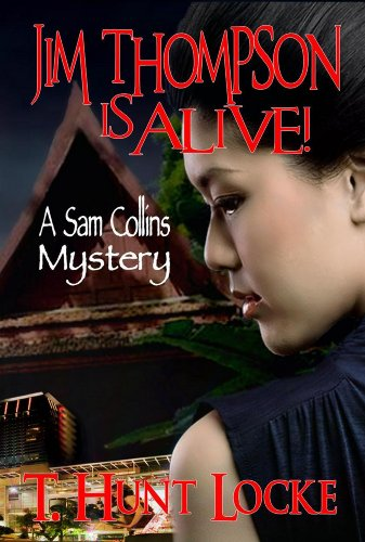 Book: Jim Thompson Is Alive! (A Sam Collins Mystery) by T. Hunt Locke