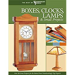 Boxes, Clocks, Lamps, and Small Projects (Best of WWJ): Over 20 Great Projects for the Home from Woodworking's Top Experts (Best of Woodworker's Journal)