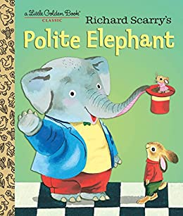 Richard Scarry's Polite Elephant (Little Golden Book) by [Richard Scarry]