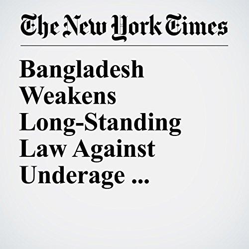 Bangladesh Weakens Long-Standing Law Against Underage Marriage copertina