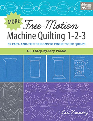 More Free-Motion Machine Quilting 1-2-3: 62 Fast-and-Fun Designs to Finish Your Quilts (English Edition)
