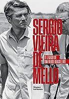 Sergio Vieira de Mello: o legado de um herói brasileiro