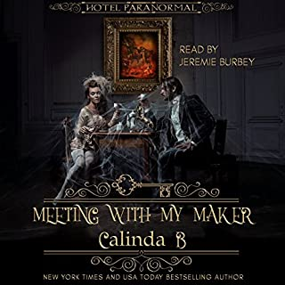 Meeting with My Maker     Hotel Paranormal              By:                                                                                                                                 Calinda B                               Narrated by:                                                                                                                                 Jeremie Burbey                      Length: 5 hrs and 30 mins     18 ratings     Overall 3.8