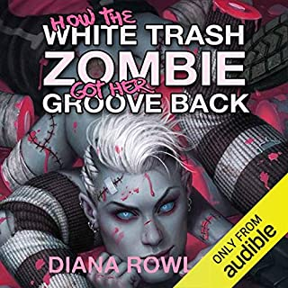 How the White Trash Zombie Got Her Groove Back cover art