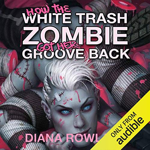 How the White Trash Zombie Got Her Groove Back  By  cover art