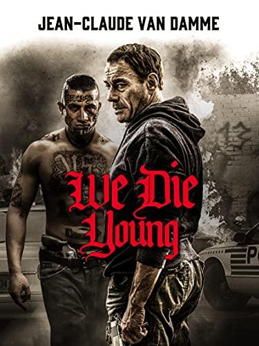 We Die Young [dt./OV]