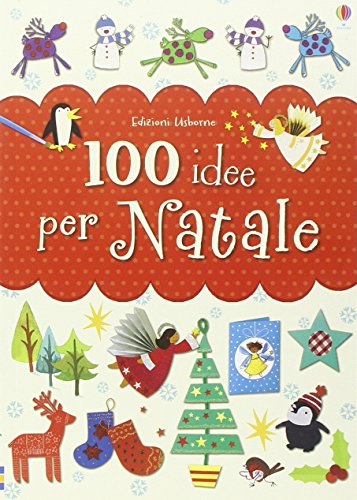 100 idee per Natale. Ediz. illustrata