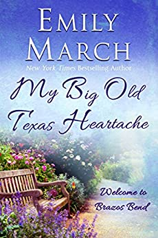 My Big Old Texas Heartache: Welcome to Brazos Bend by [Emily March]