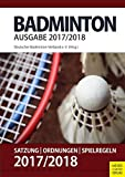 Badminton - Satzung, Ordnung, Spielregeln 2017/2018 - Deutscher Badminton Verband