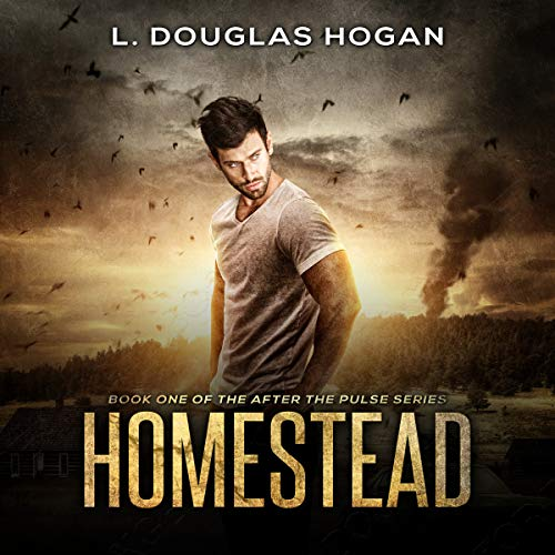 Homestead: A Post-Apocalyptic Tale of Human Survival audiobook cover art