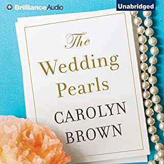 The Wedding Pearls                   By:                                                                                                                                 Carolyn Brown                               Narrated by:                                                                                                                                 Brittany Pressley                      Length: 10 hrs and 11 mins     769 ratings     Overall 4.6