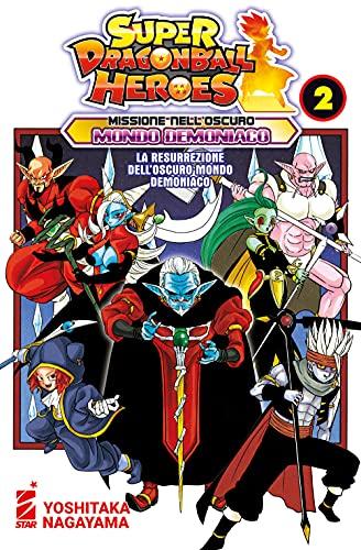 Missione nell'oscuro mondo demoniaco. Super Dragon Ball Heroes. La resurrezione dell'oscuro mondo demoniaco (Vol. 2)
