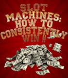 slot machines: how to consistently win (english edition)