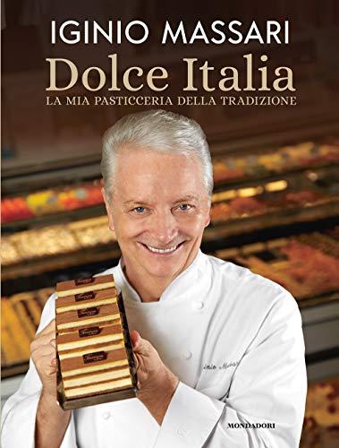 Dolce Italia. La mia pasticceria della tradizione. Ediz. illustrata