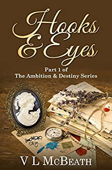 Hooks & Eyes  Part 1 of The Ambition & Destiny Series A Historical Family Saga.