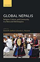 Global Nepalis: Religion, Culture And Community In A New And Old Diaspora