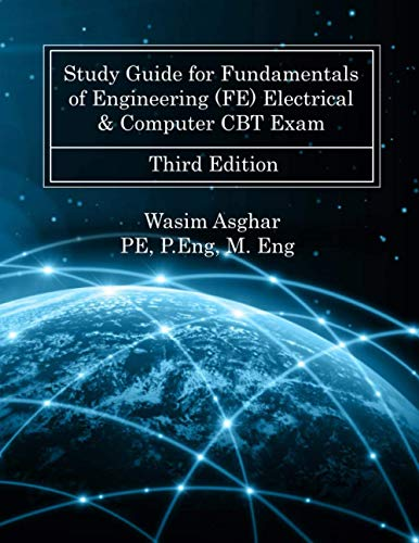 Compare Textbook Prices for Study Guide for Fundamentals of Engineering FE Electrical & Computer CBT Exam: Practice over 700 solved problems with detailed solutions based on NCEES® FE Reference Handbook Version 10.0.1  ISBN 9798670880909 by Asghar PE, Wasim