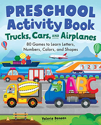 Preschool Activity Books Trucks, Cars, and Airplanes: 80 Games to Learn Letters, Numbers, Colors, and Shapes (School Skills Activity Books)