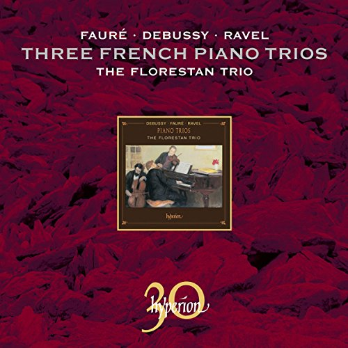 Debussy: Piano Trio; Ravel: Piano Trio; Faure: Piano Trio
