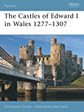 The Castles of Edward I in Wales 1277–1307 (Fortress)