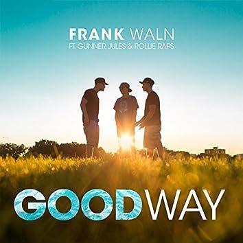 Good Way (feat. Gunner Jules & Rollie Raps)