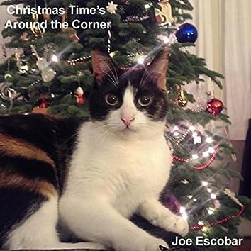 Christmas Time's Around the Corner
