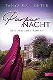 Purpurnacht: Historischer Roman