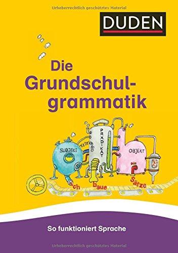 Grundschulgrammatik: So funktioniert Sprache (Duden - Grundschulwörterbücher)