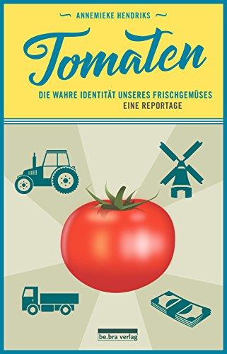 Tomaten: Eine Reise in die absurde Welt des Frischgemüses