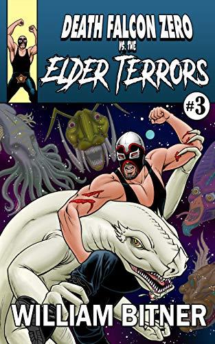 Death Falcon Zero Vs. The Elder Terrors (English Edition)