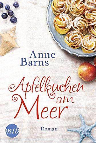 Apfelkuchen am Meer: Liebesroman