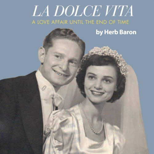 La Dolce Vita                   By:                                                                                                                                 Herb Baron                               Narrated by:                                                                                                                                 John Pether                      Length: 8 hrs and 39 mins     Not rated yet     Overall 0.0