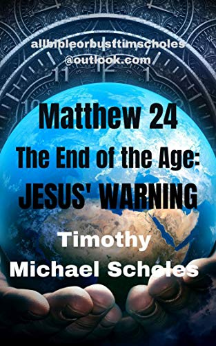 Matthew - 24 End of the Age, Jesus' Warning (English Edition)
