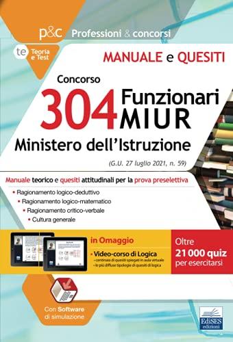 Concorso per 304 Funzionari MIUR – Ministero dell'Istruzione: Manuale teorico e quesiti attitudinali per la prova preselettiva (P&C)