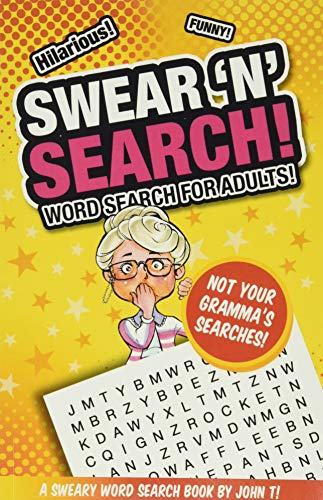 Swear 'N' Search!: Word Search for Adults - Not Your Gramma's Puzzles!