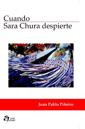 Amazon.com: Cuando Sara Chura despierte (Spanish Edition) eBook: Piñeiro,  Juan Pablo: Kindle Store