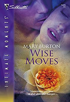 Wise Moves by [Mary Burton]