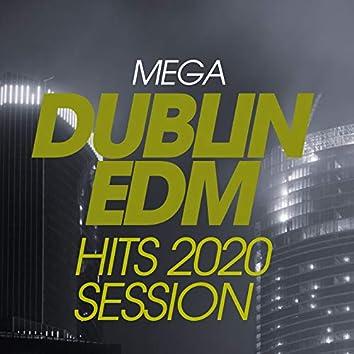 Mega Dublin EDM Hits 2020 Session
